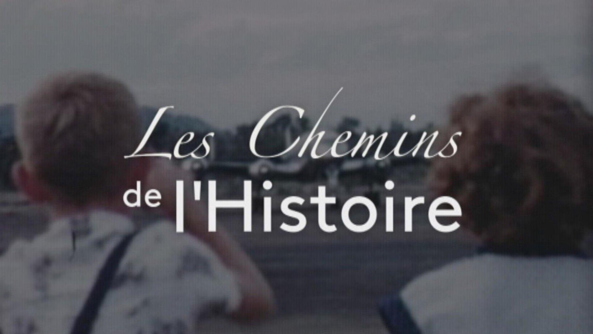 Les chemins de l'histoire