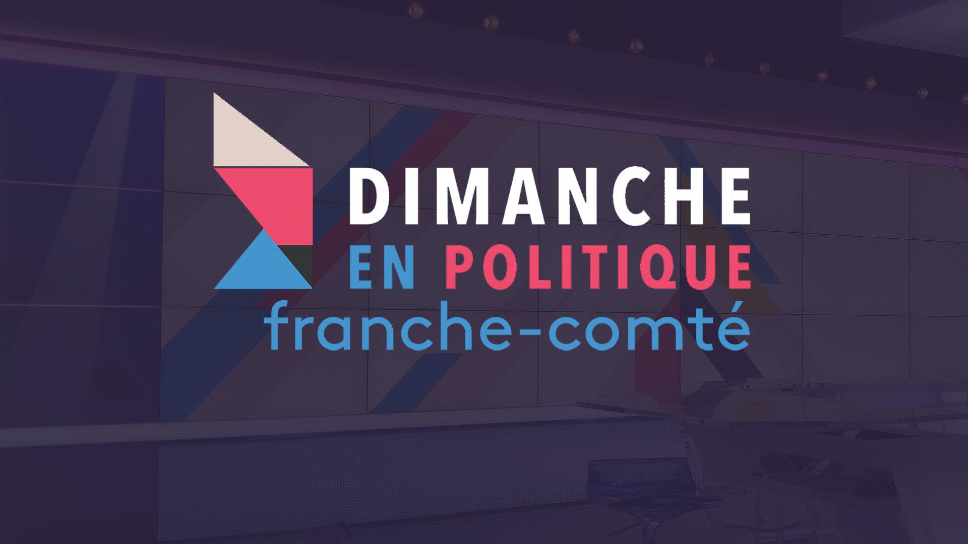 Dimanche en politique - Franche-Comté