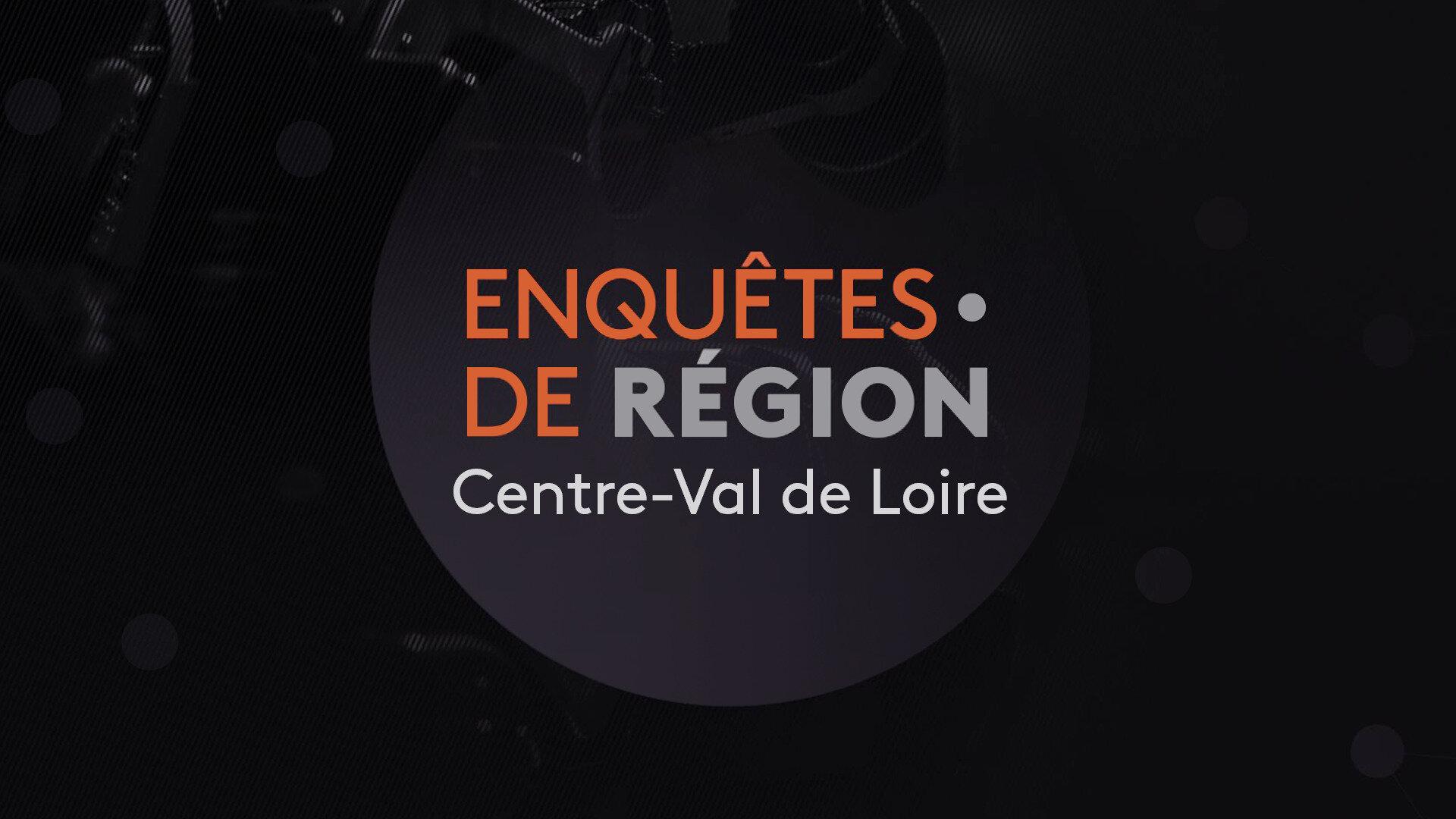 Enquêtes de Région - Centre-Val de Loire