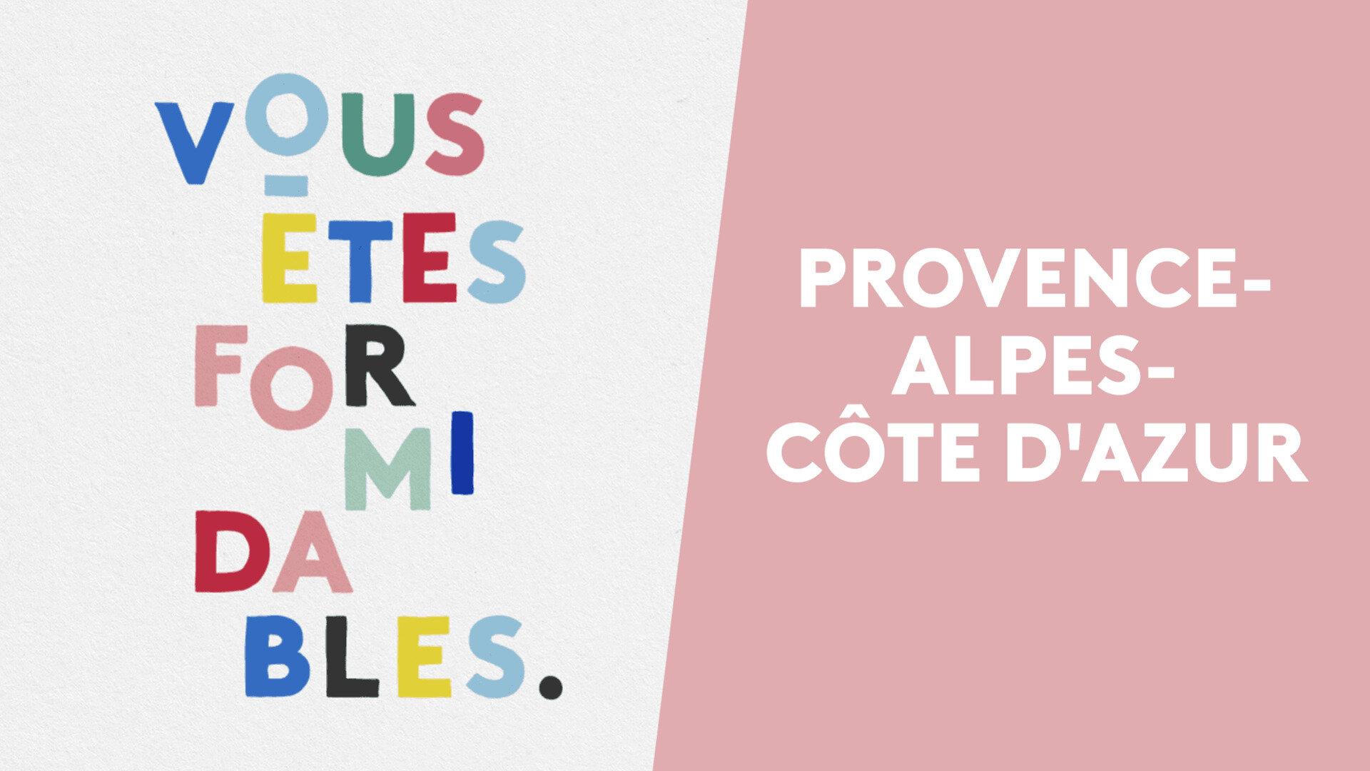 Vous êtes formidables - Provence-Alpes-Côte d'Azur