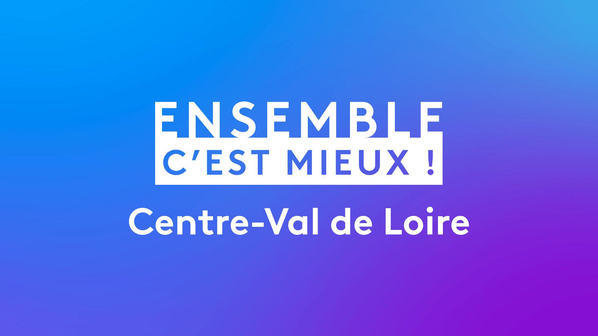 Ensemble c'est mieux ! Centre-Val de Loire