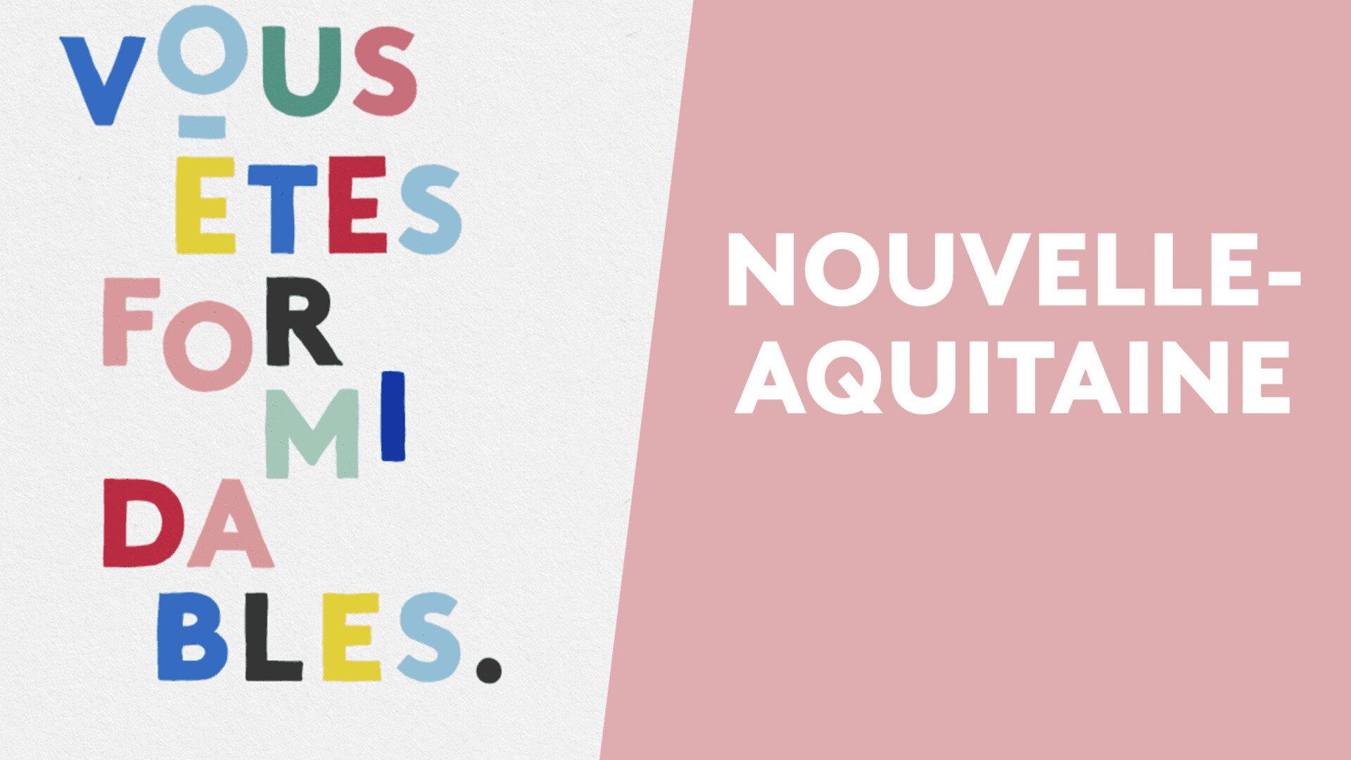 Vous êtes formidables - Nouvelle-Aquitaine