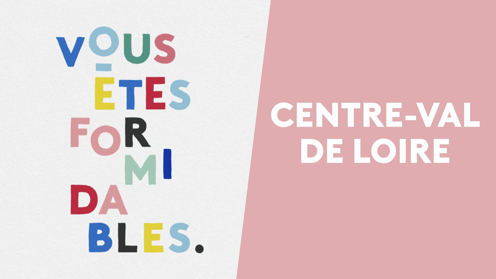 Vous êtes formidables - Centre-Val de Loire