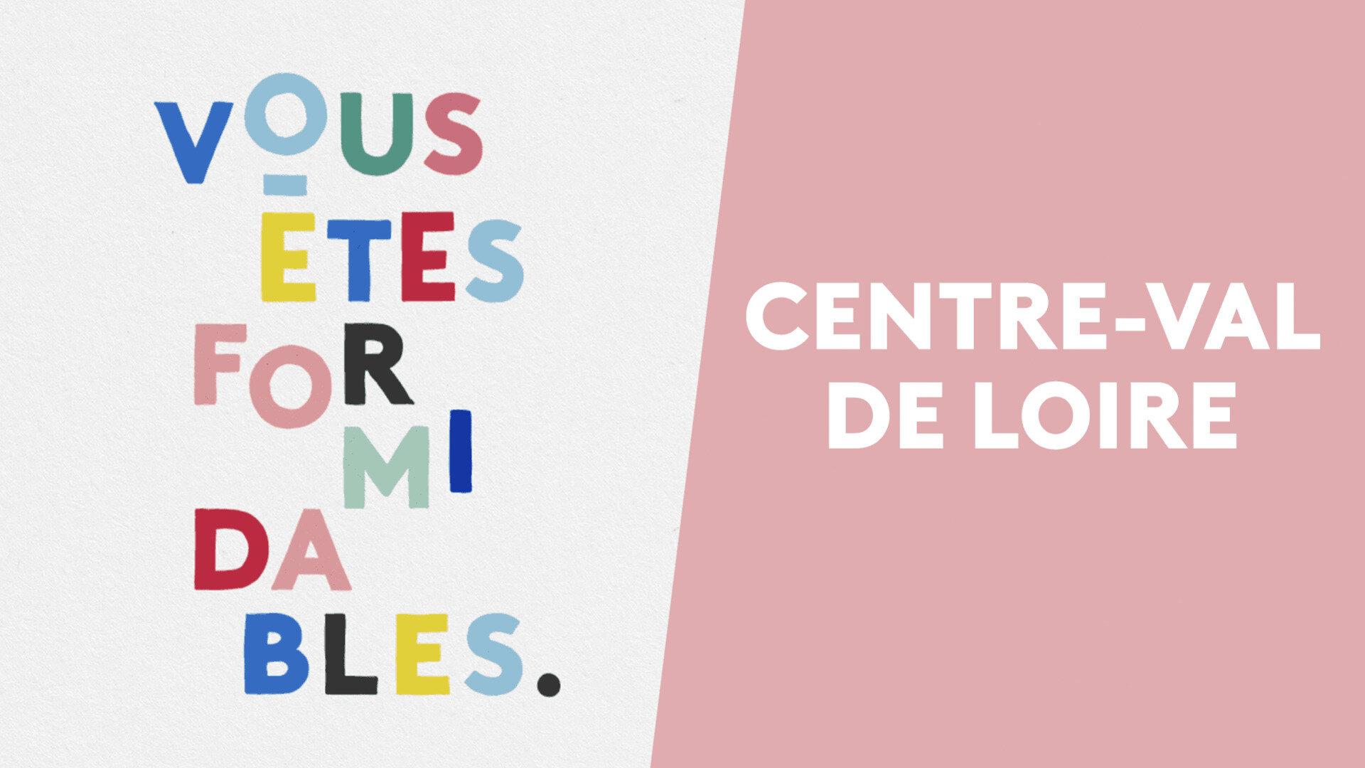 Vous êtes formidables - Centre-Val de Loire : Best of