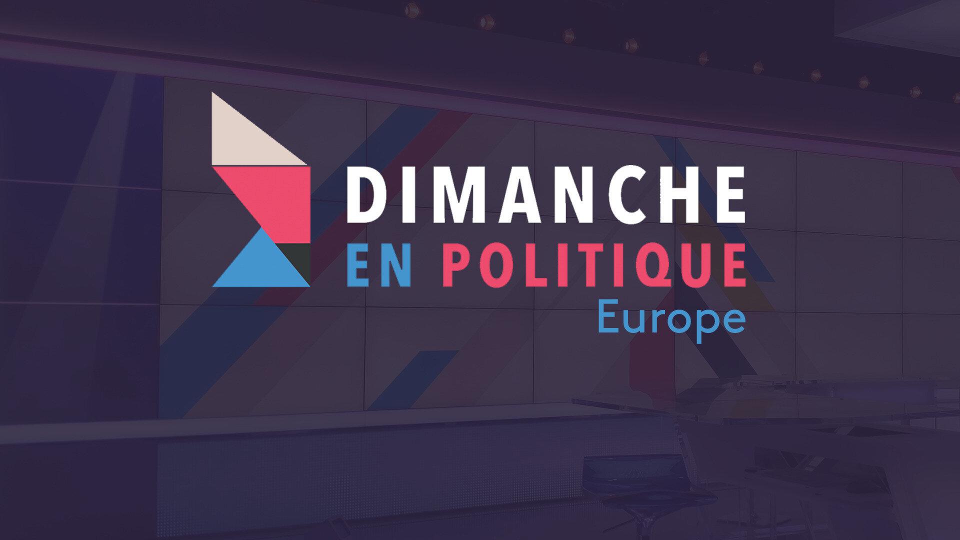 Dimanche en politique - Europe : Nouveaux défis pour l'Union européenne