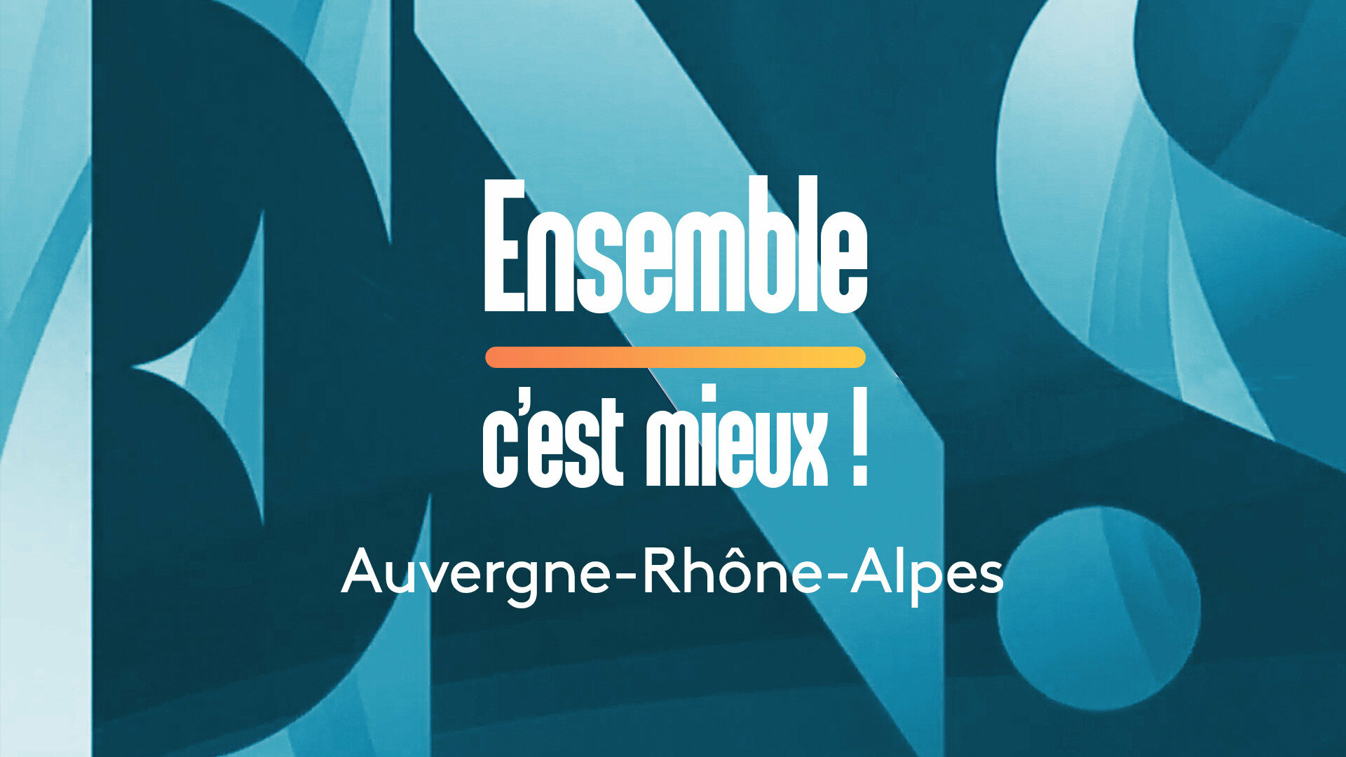 Ensemble c'est mieux ! Alpes-Auvergne-Rhône-Alpes