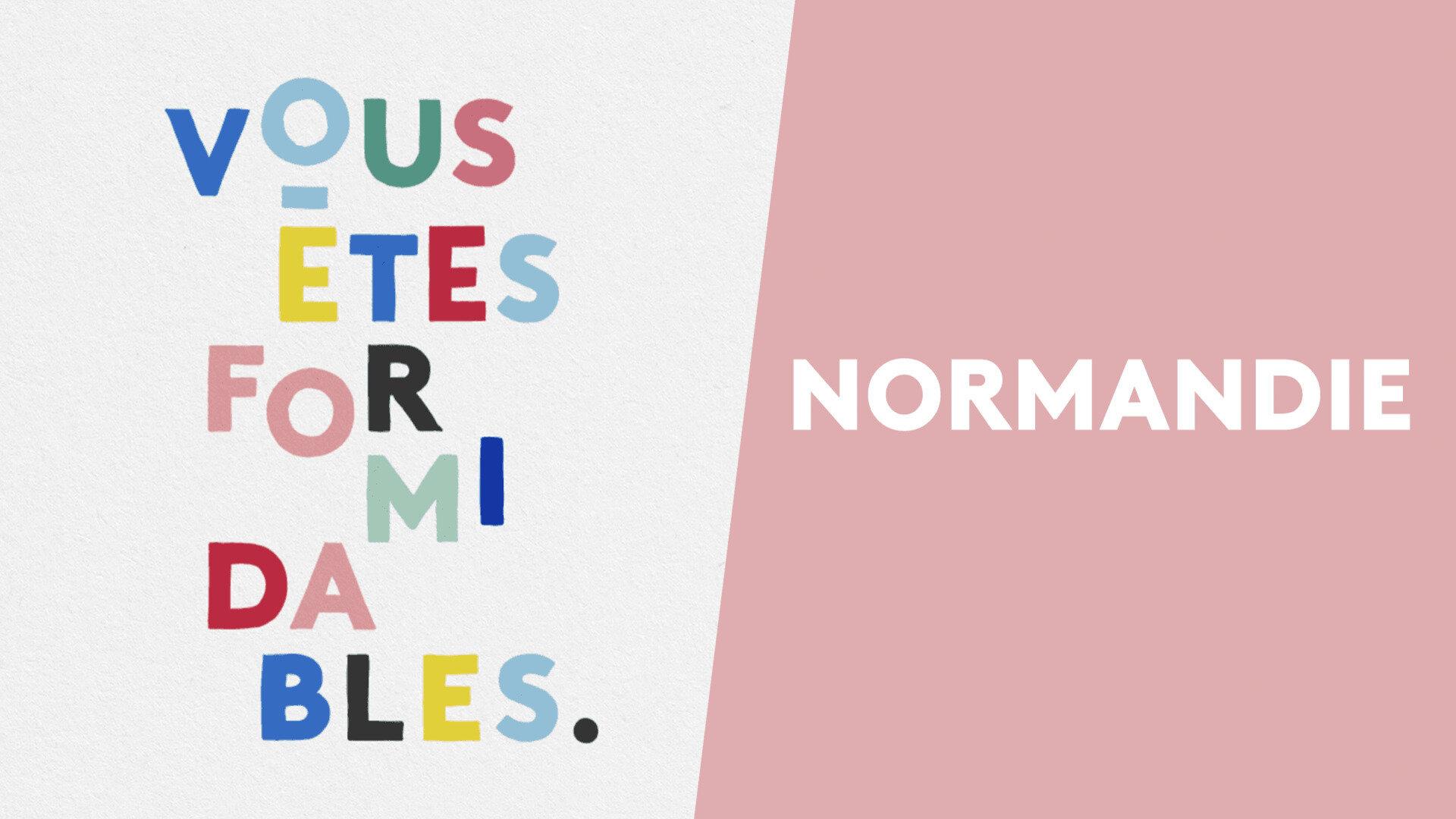 Vous êtes formidables - Normandie