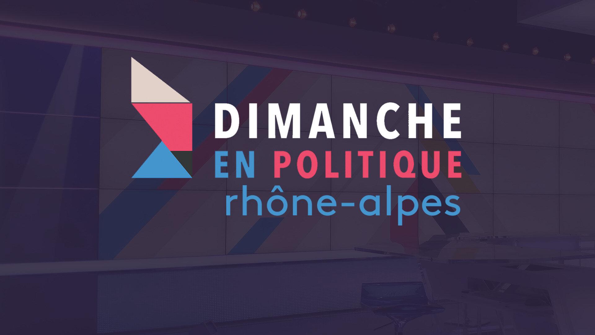Dimanche en politique - Rhône-Alpes